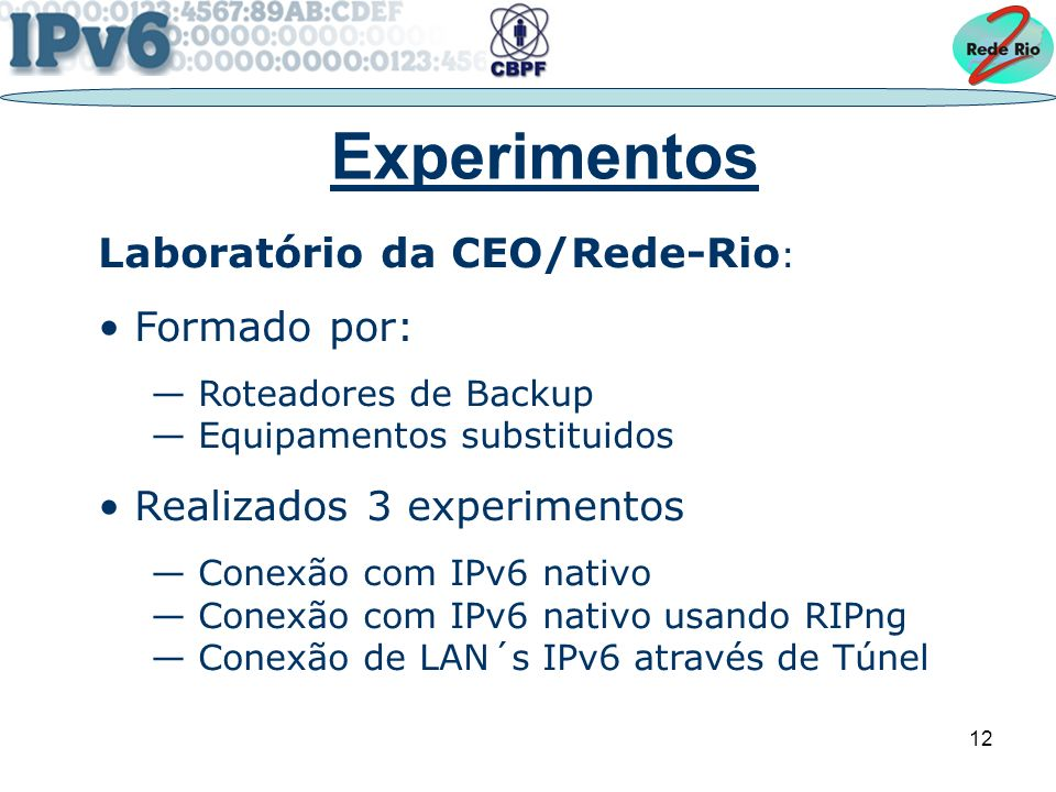 Experimentos Laboratório da CEO/Rede-Rio: Formado por: