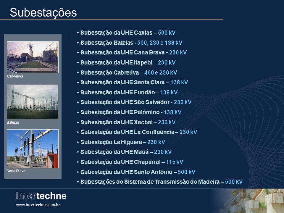 Subestações Subestação da UHE Caxias – 500 kV