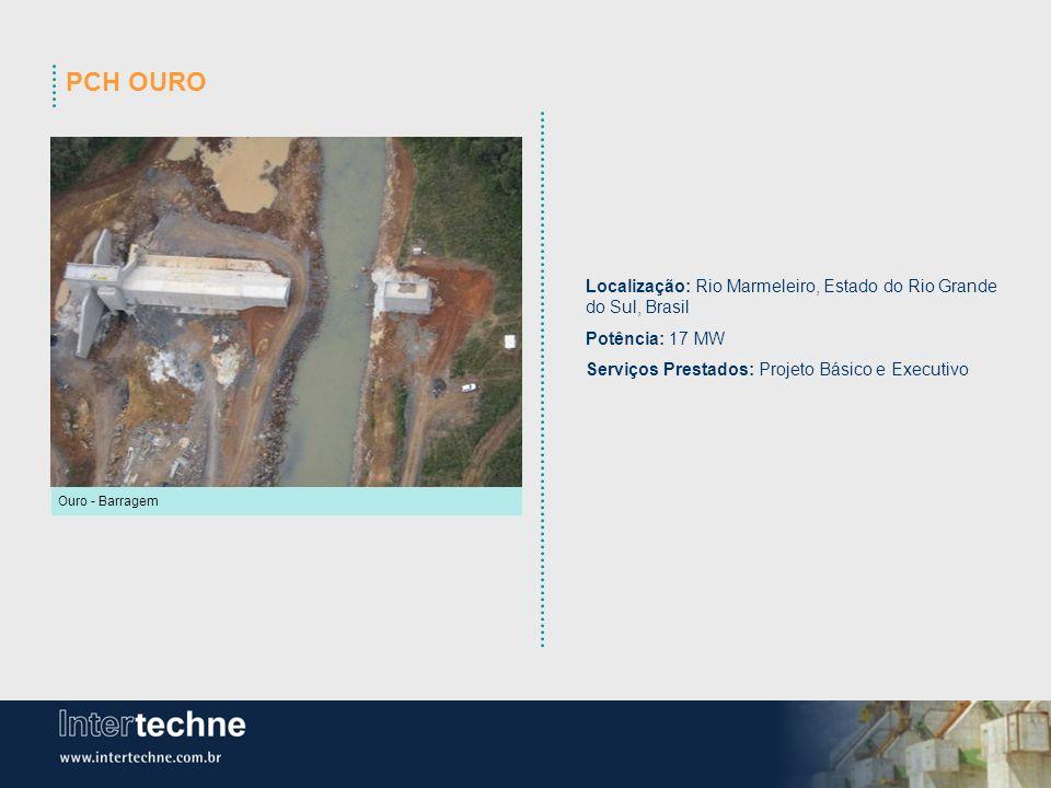 PCH OURO Localização: Rio Marmeleiro, Estado do Rio Grande do Sul, Brasil. Potência: 17 MW. Serviços Prestados: Projeto Básico e Executivo.