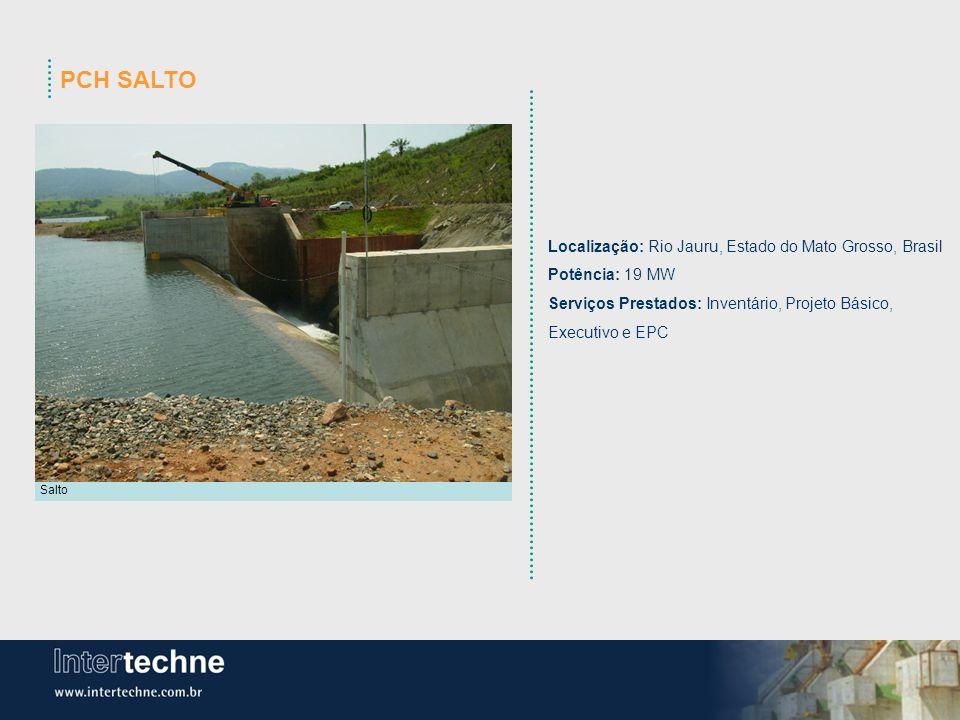PCH SALTO Localização: Rio Jauru, Estado do Mato Grosso, Brasil