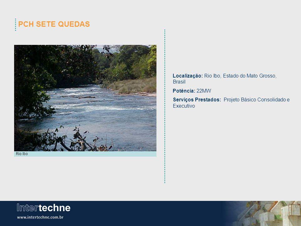 PCH SETE QUEDAS Localização: Rio Ibo, Estado do Mato Grosso, Brasil