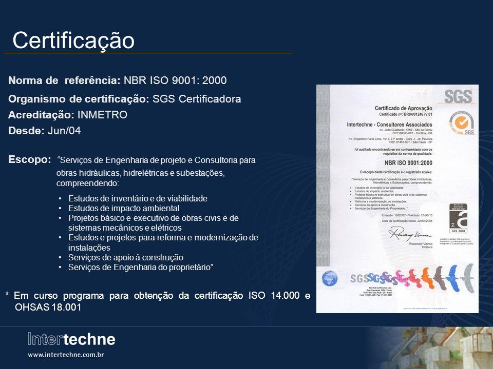 Certificação Norma de referência: NBR ISO 9001: 2000