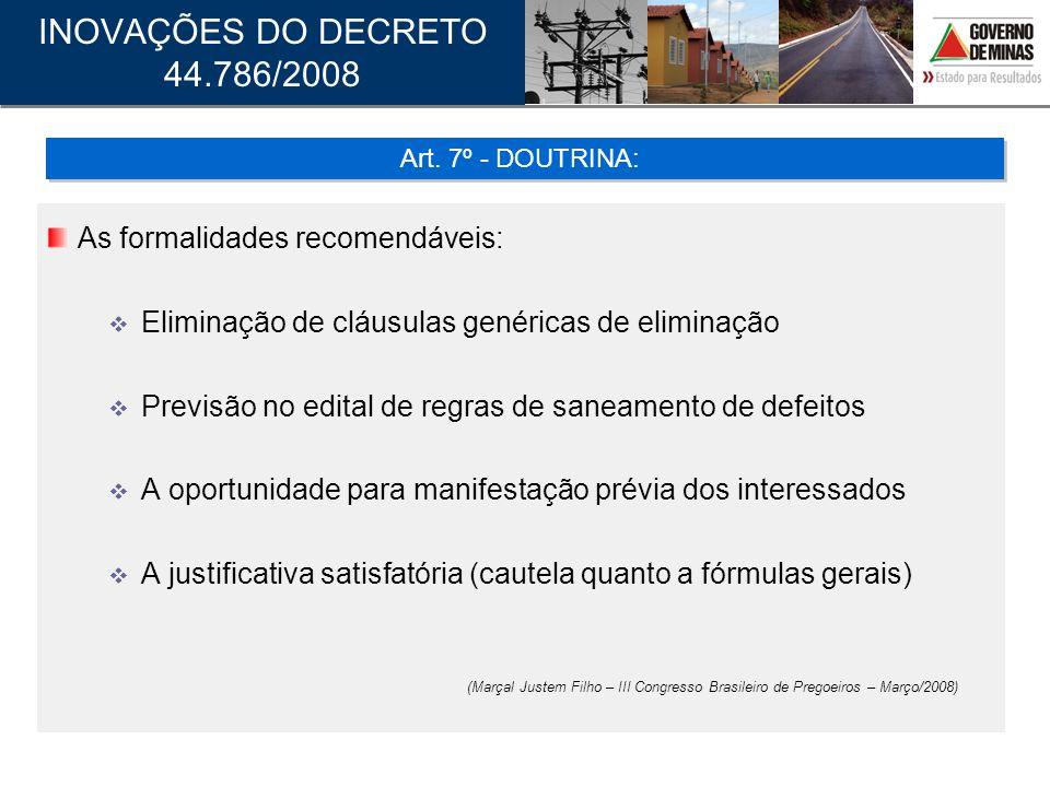 INOVAÇÕES DO DECRETO 44.786/2008 As formalidades recomendáveis: