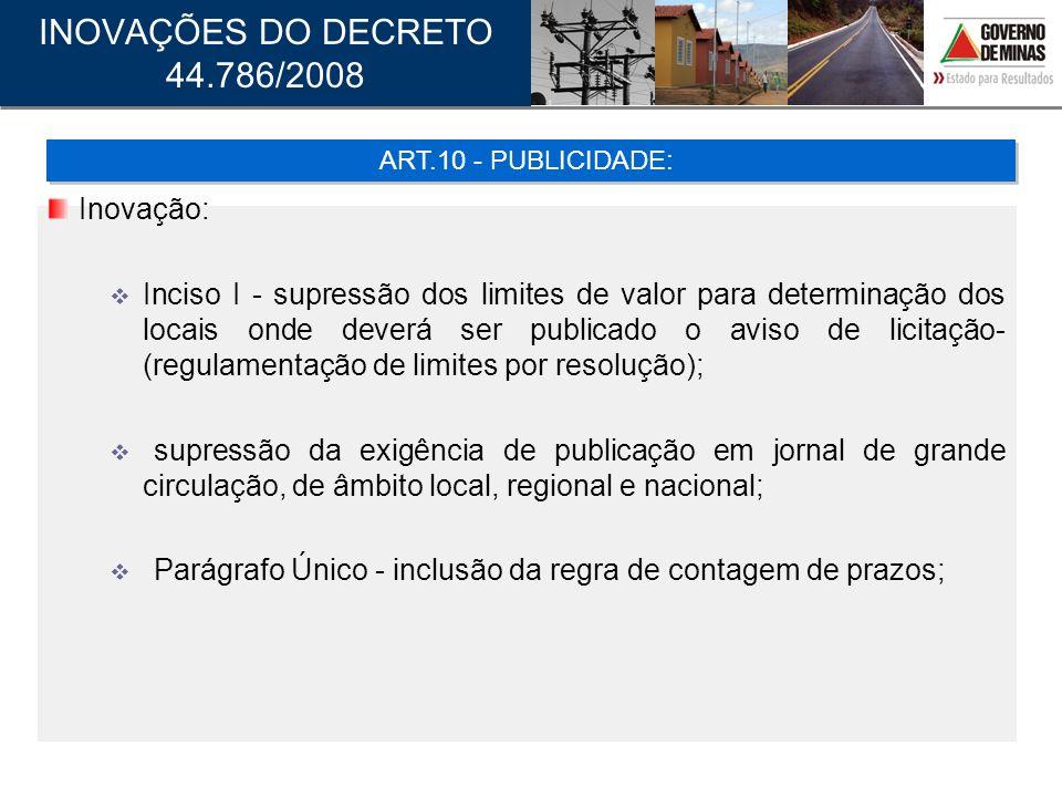 INOVAÇÕES DO DECRETO 44.786/2008 Inovação: