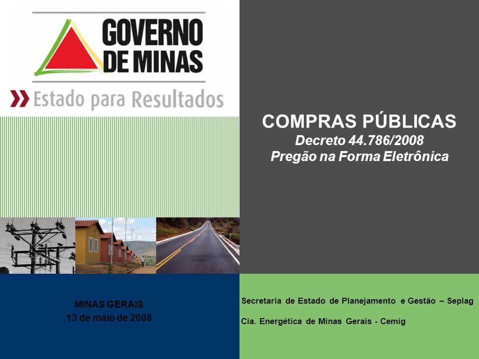 COMPRAS PÚBLICAS Decreto 44.786/2008 Pregão na Forma Eletrônica
