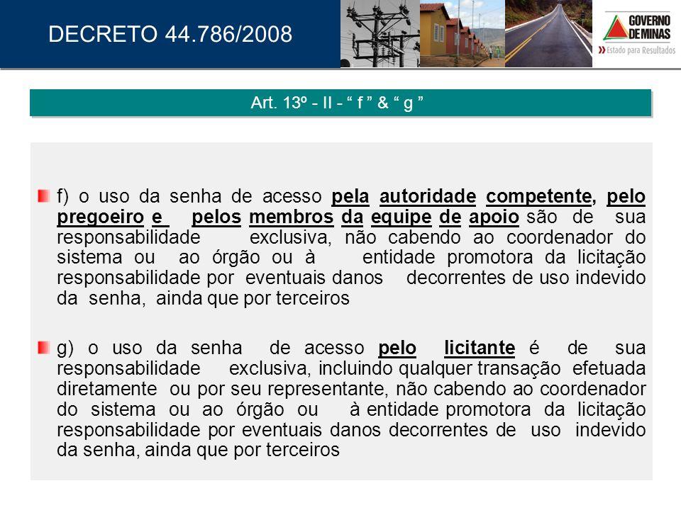 DECRETO 44.786/2008 Art. 13º - II - f & g