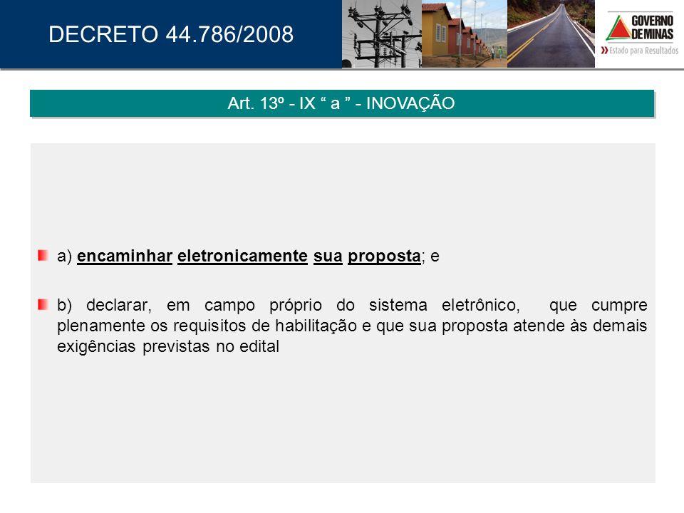 DECRETO 44.786/2008 Art. 13º - IX a - INOVAÇÃO