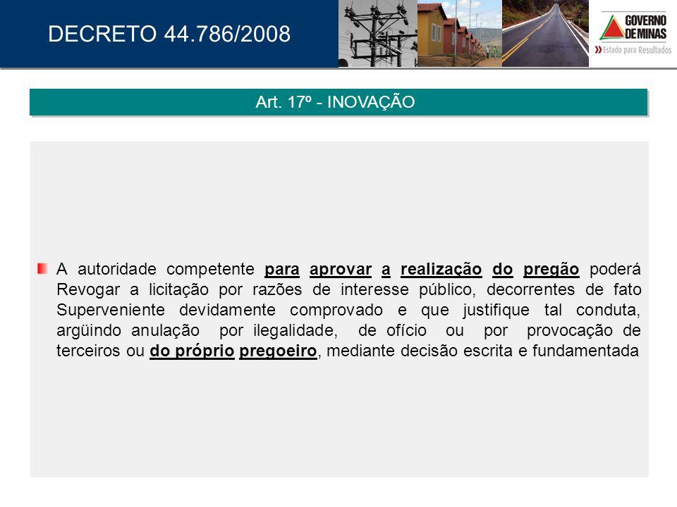 DECRETO 44.786/2008 Art. 17º - INOVAÇÃO