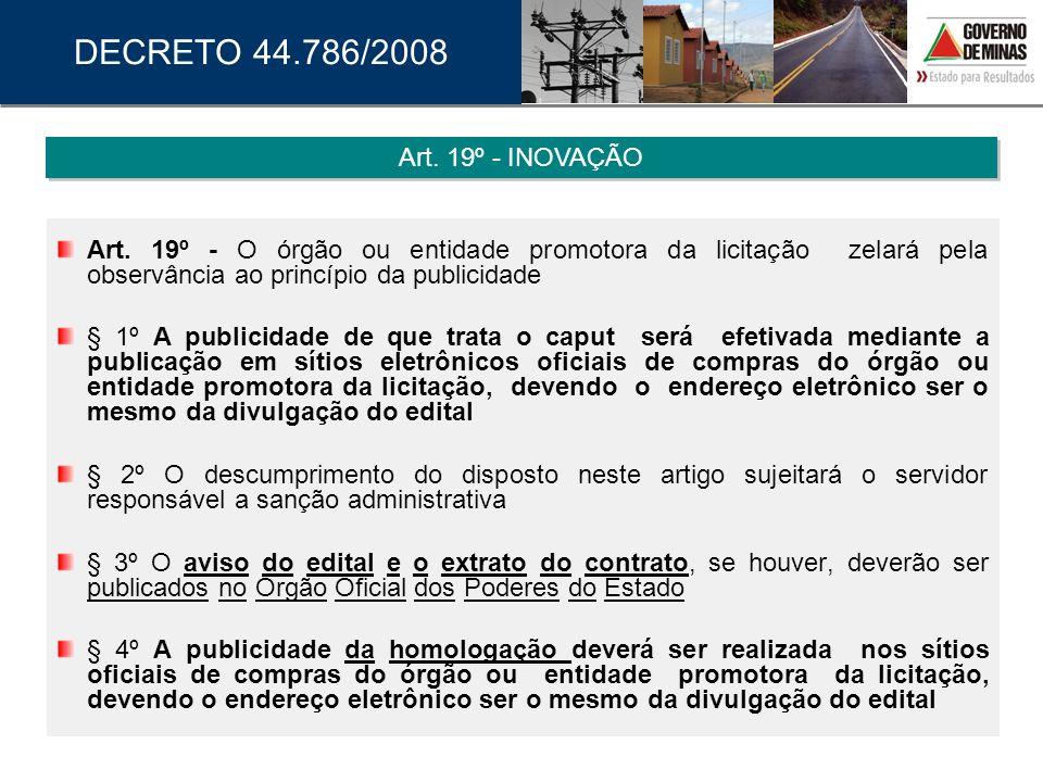 DECRETO 44.786/2008 Art. 19º - INOVAÇÃO