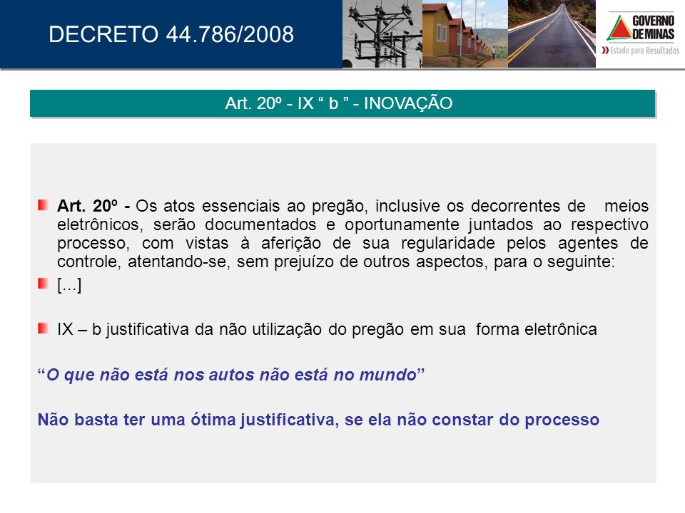 DECRETO 44.786/2008 Art. 20º - IX b - INOVAÇÃO