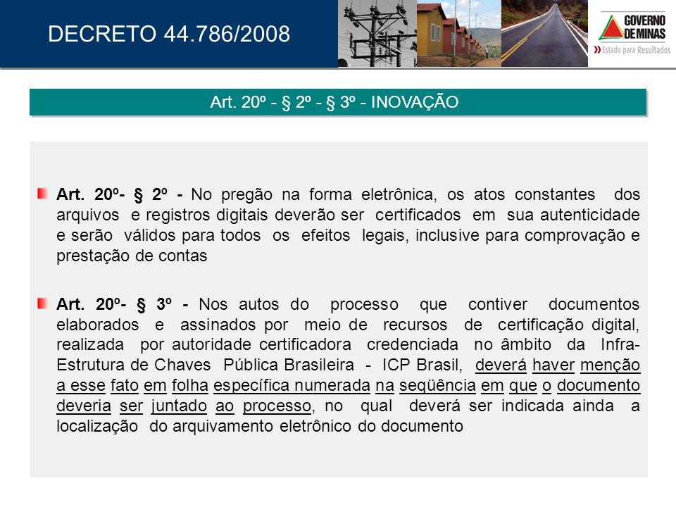 DECRETO 44.786/2008 Art. 20º - § 2º - § 3º - INOVAÇÃO