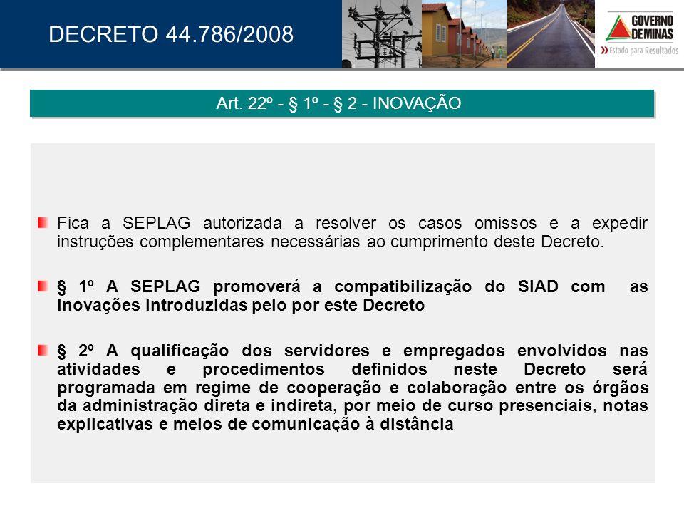DECRETO 44.786/2008 Art. 22º - § 1º - § 2 - INOVAÇÃO