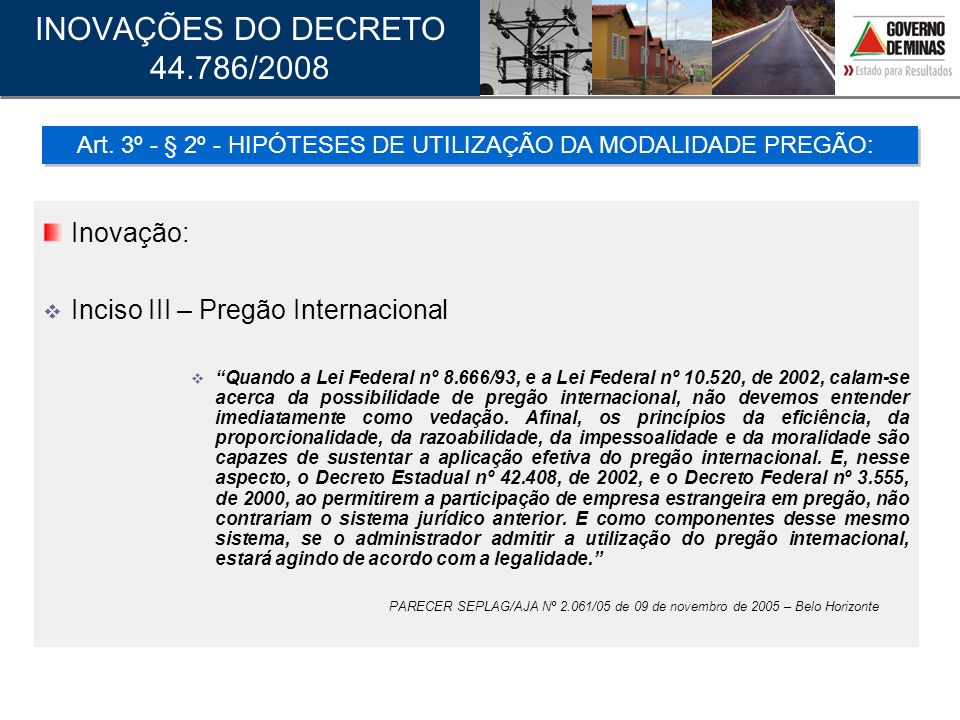 Art. 3º - § 2º - HIPÓTESES DE UTILIZAÇÃO DA MODALIDADE PREGÃO: