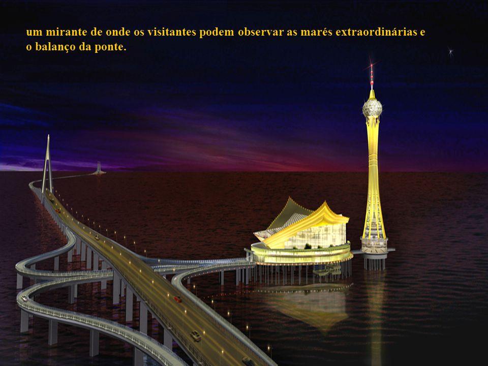 um mirante de onde os visitantes podem observar as marés extraordinárias e o balanço da ponte.