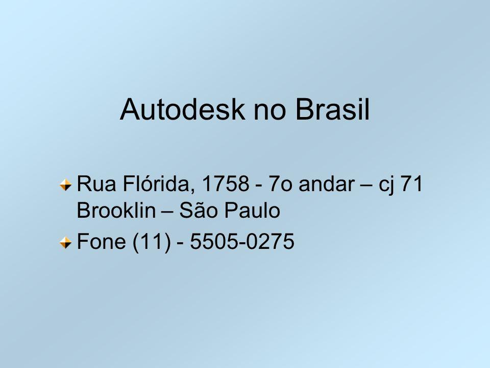 Autodesk no Brasil Rua Flórida, 1758 - 7o andar – cj 71 Brooklin – São Paulo Fone (11) - 5505-0275