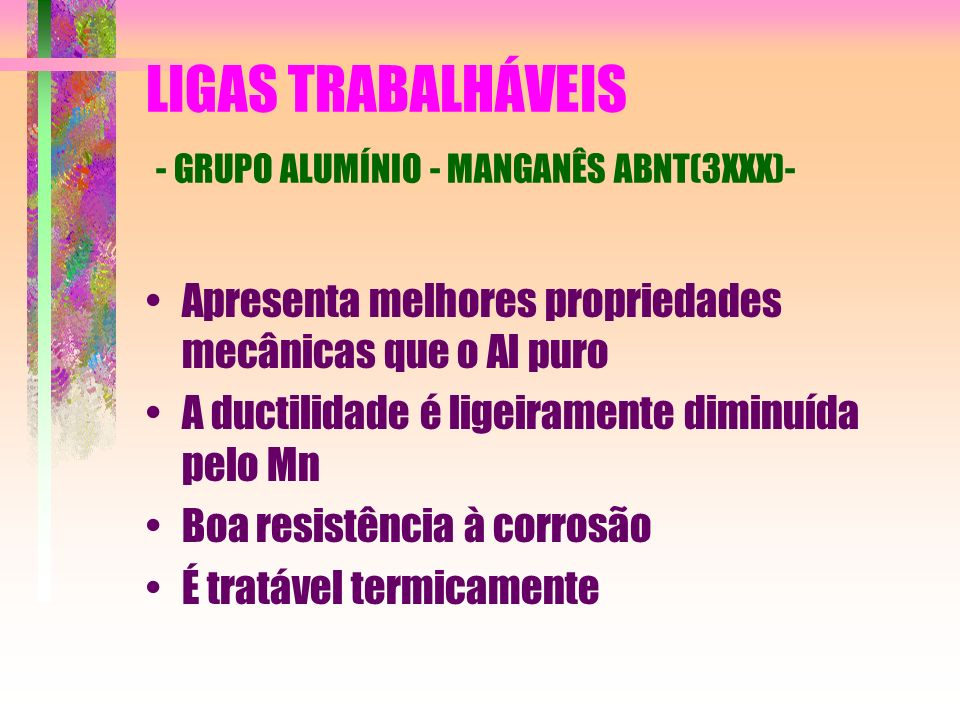 LIGAS TRABALHÁVEIS - GRUPO ALUMÍNIO - MANGANÊS ABNT(3XXX)-