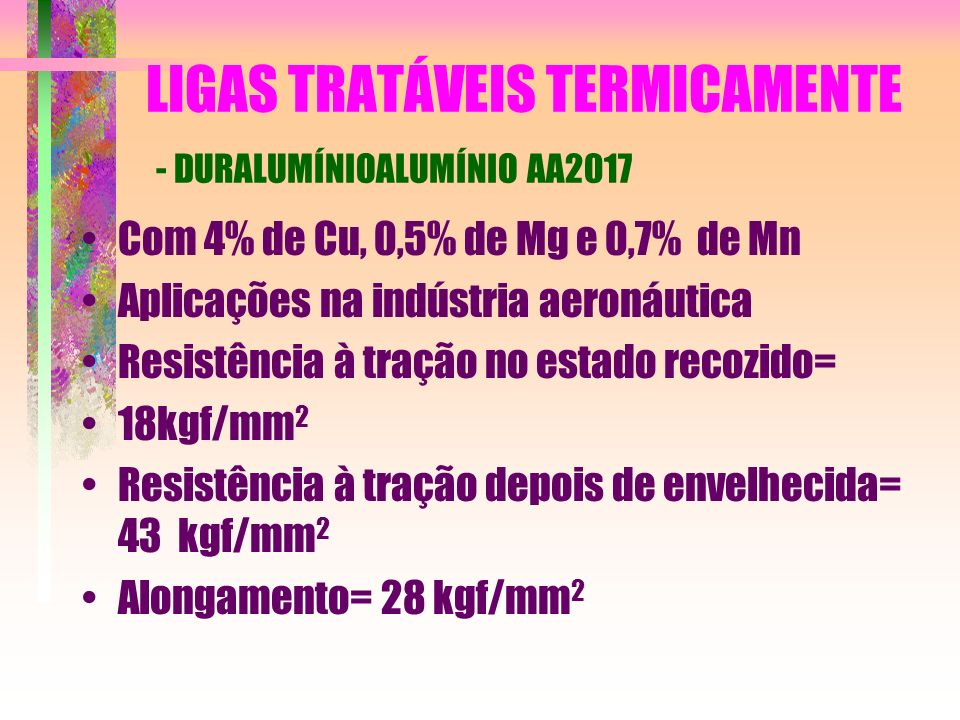 LIGAS TRATÁVEIS TERMICAMENTE - DURALUMÍNIOALUMÍNIO AA2017
