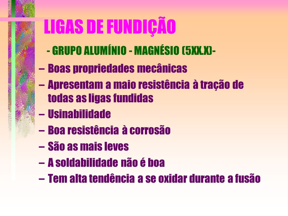 LIGAS DE FUNDIÇÃO - GRUPO ALUMÍNIO - MAGNÉSIO (5XX.X)-