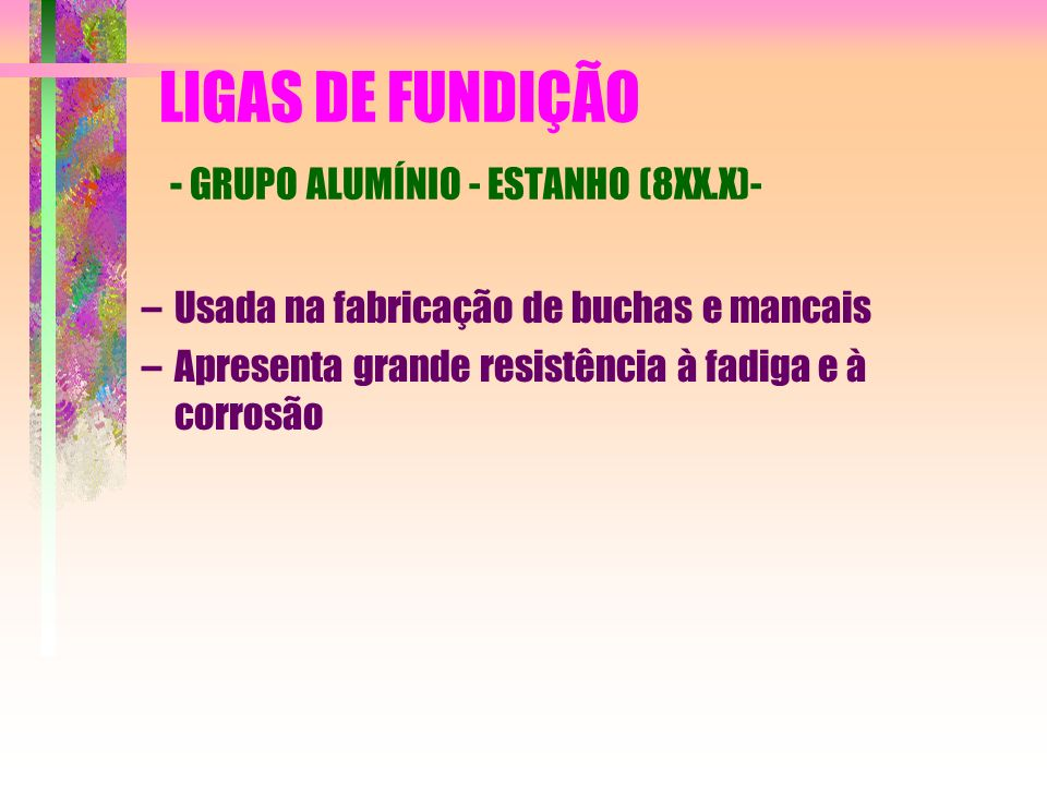 LIGAS DE FUNDIÇÃO - GRUPO ALUMÍNIO - ESTANHO (8XX.X)-