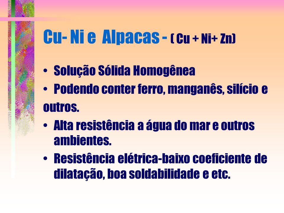 Cu- Ni e Alpacas - ( Cu + Ni+ Zn)