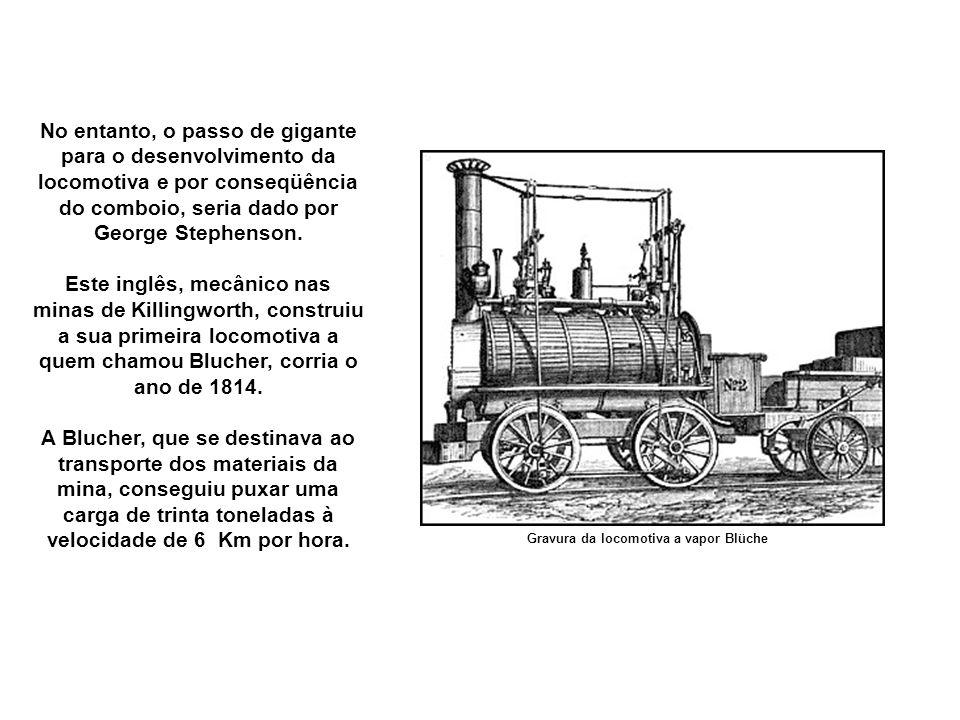 No entanto, o passo de gigante para o desenvolvimento da locomotiva e por conseqüência do comboio, seria dado por George Stephenson.
