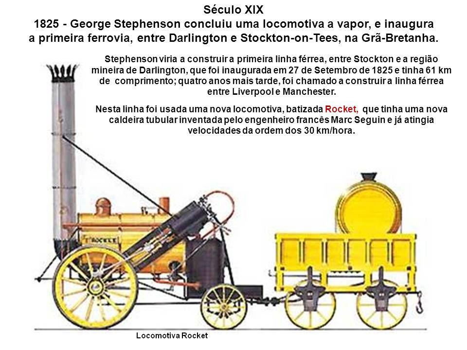 1825 - George Stephenson concluiu uma locomotiva a vapor, e inaugura
