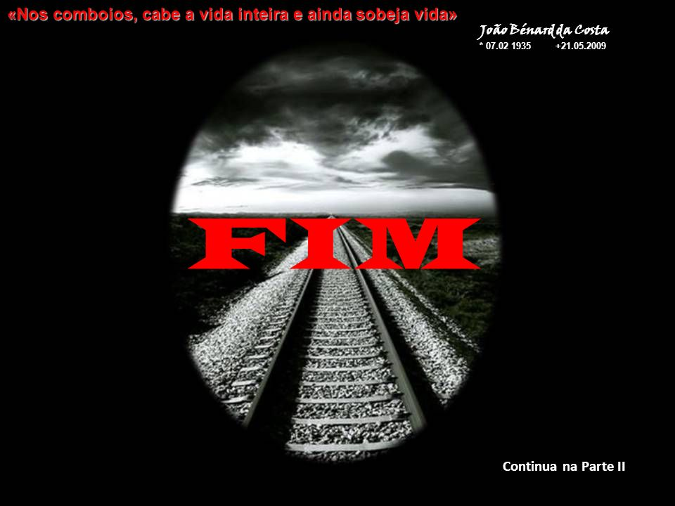FIM «Nos comboios, cabe a vida inteira e ainda sobeja vida»