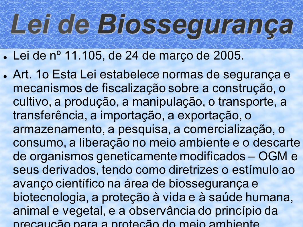 Lei de Biossegurança Lei de nº 11.105, de 24 de março de 2005.
