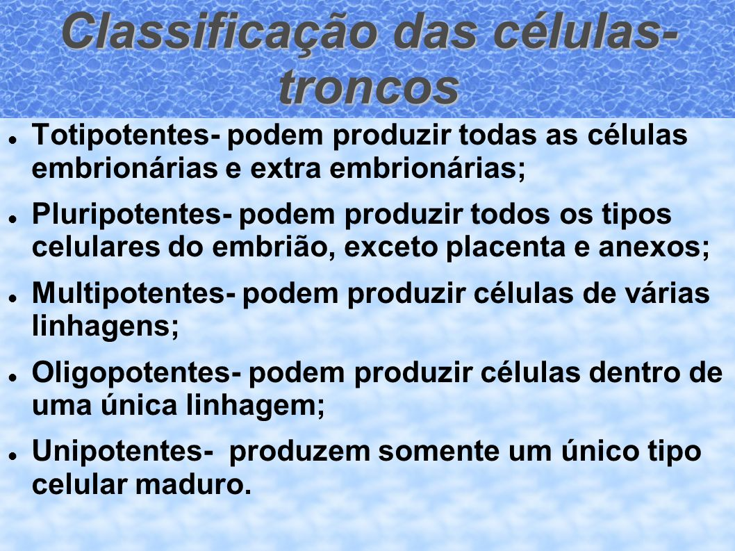 Classificação das células- troncos