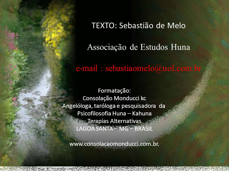 TEXTO: Sebastião de Melo Associação de Estudos Huna