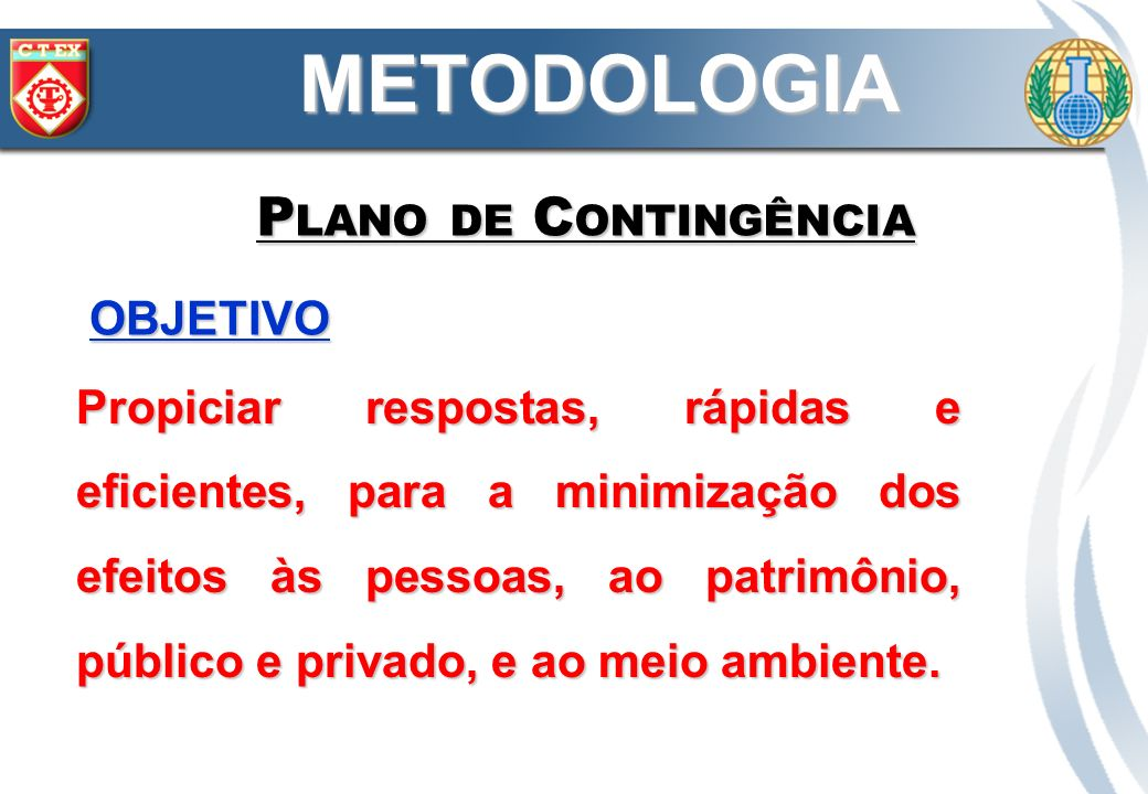METODOLOGIA Plano de Contingência OBJETIVO