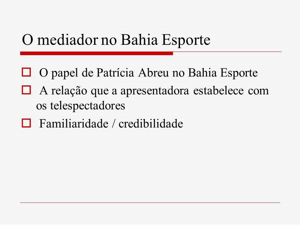 O mediador no Bahia Esporte