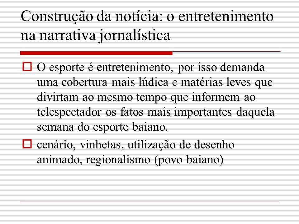 Construção da notícia: o entretenimento na narrativa jornalística