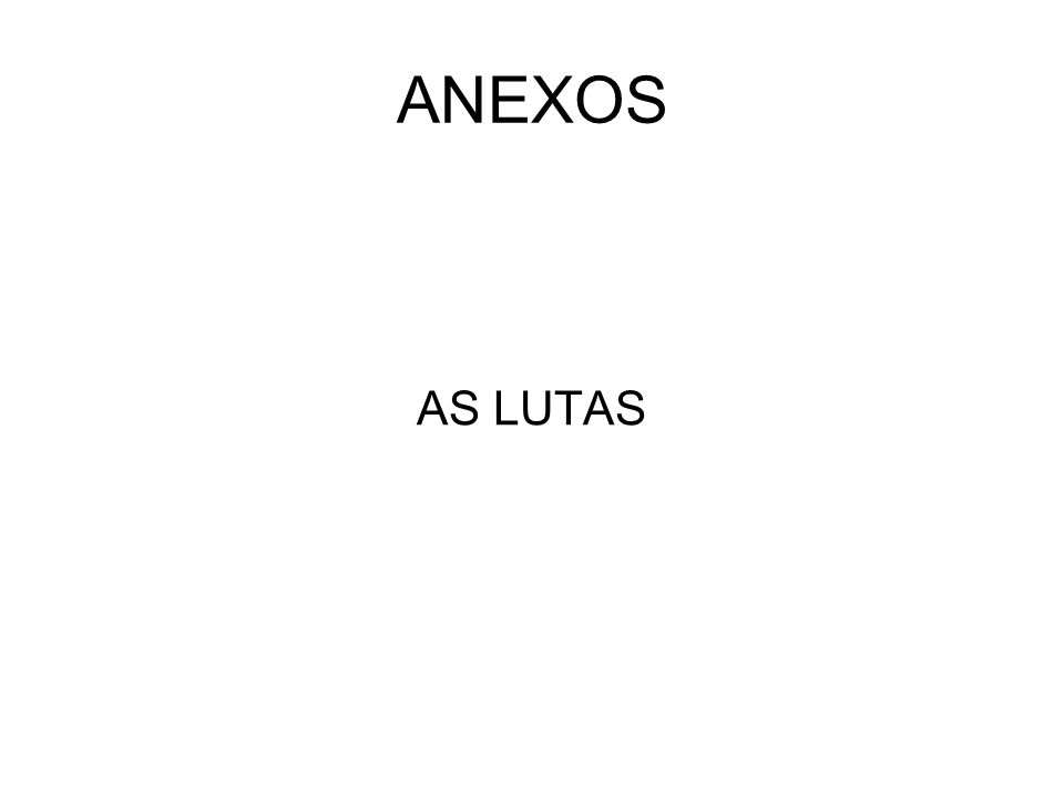 ANEXOS AS LUTAS