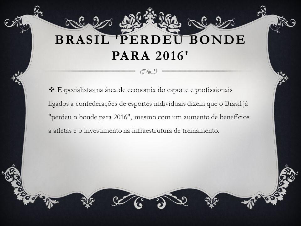 Brasil perdeu bonde para 2016