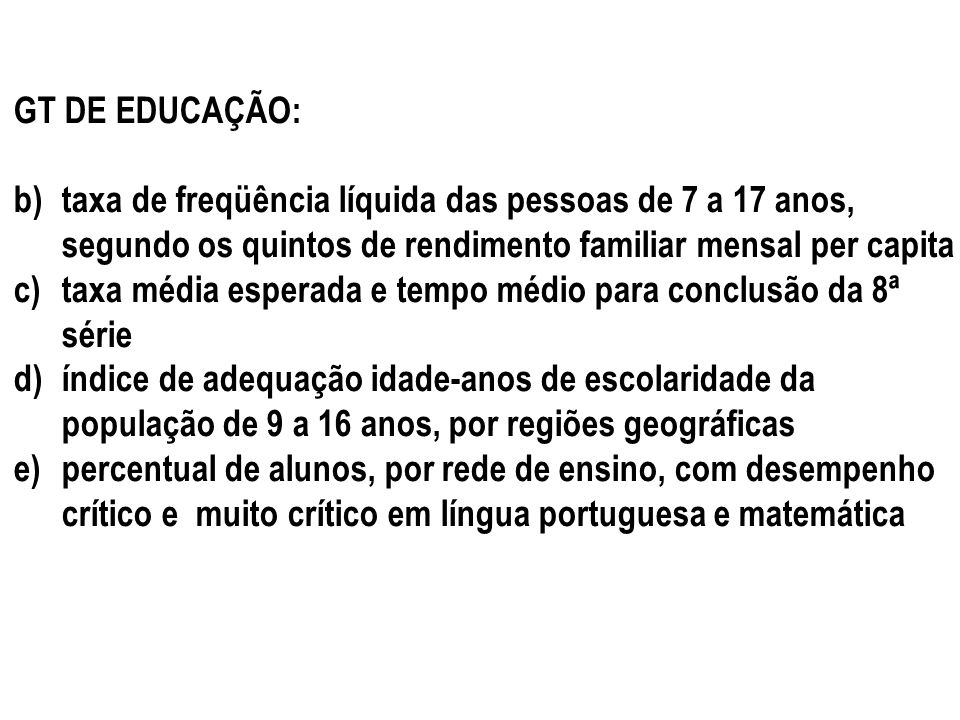 GT DE EDUCAÇÃO: taxa de freqüência líquida das pessoas de 7 a 17 anos, segundo os quintos de rendimento familiar mensal per capita.
