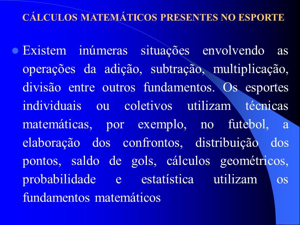 CÁLCULOS MATEMÁTICOS PRESENTES NO ESPORTE