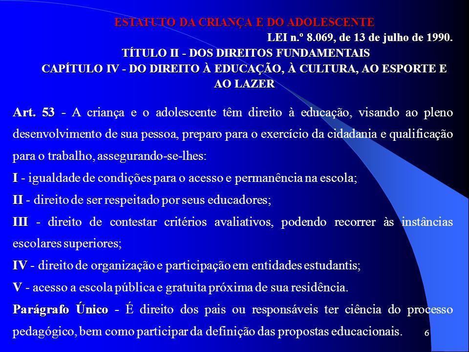 I - igualdade de condições para o acesso e permanência na escola;