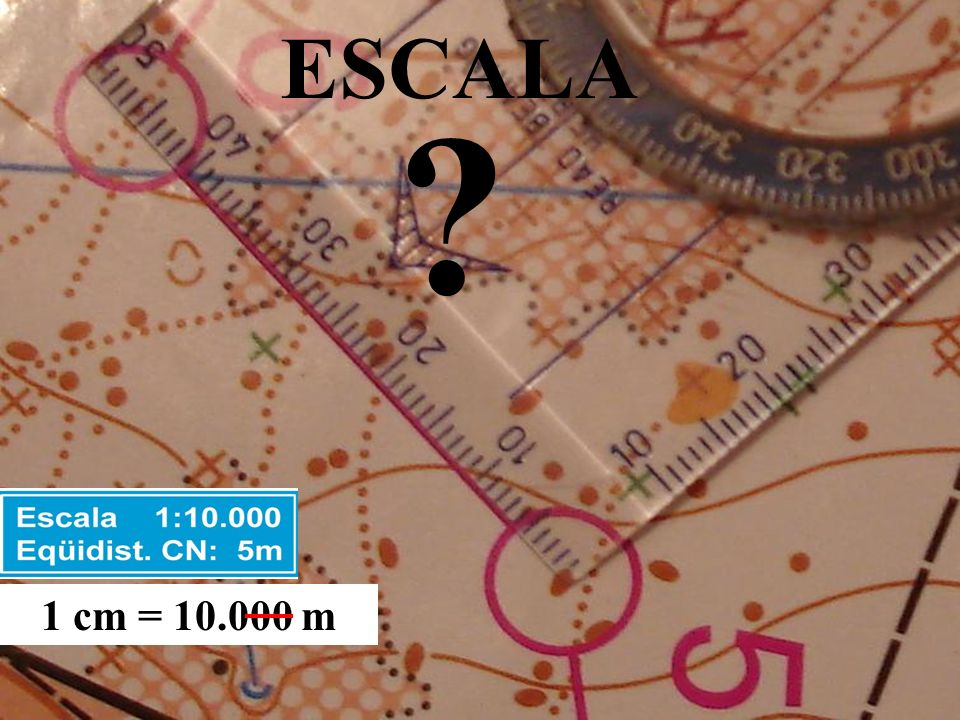 ESCALA 1 cm = 10.000 m