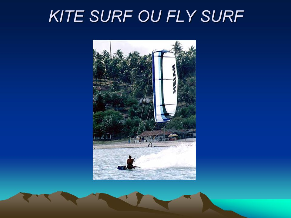 KITE SURF OU FLY SURF