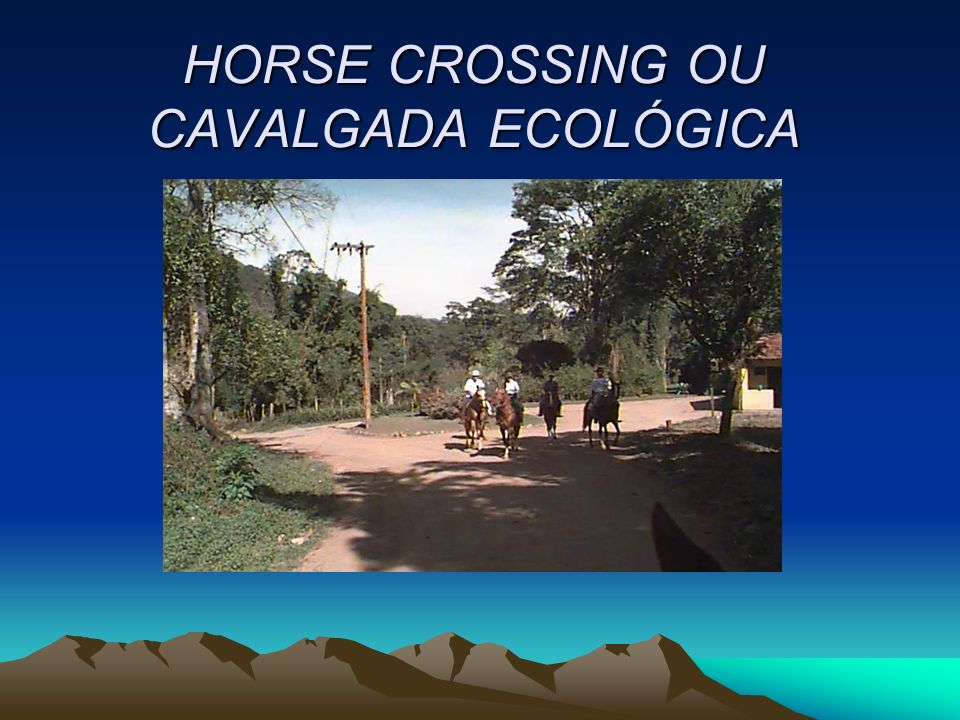 HORSE CROSSING OU CAVALGADA ECOLÓGICA