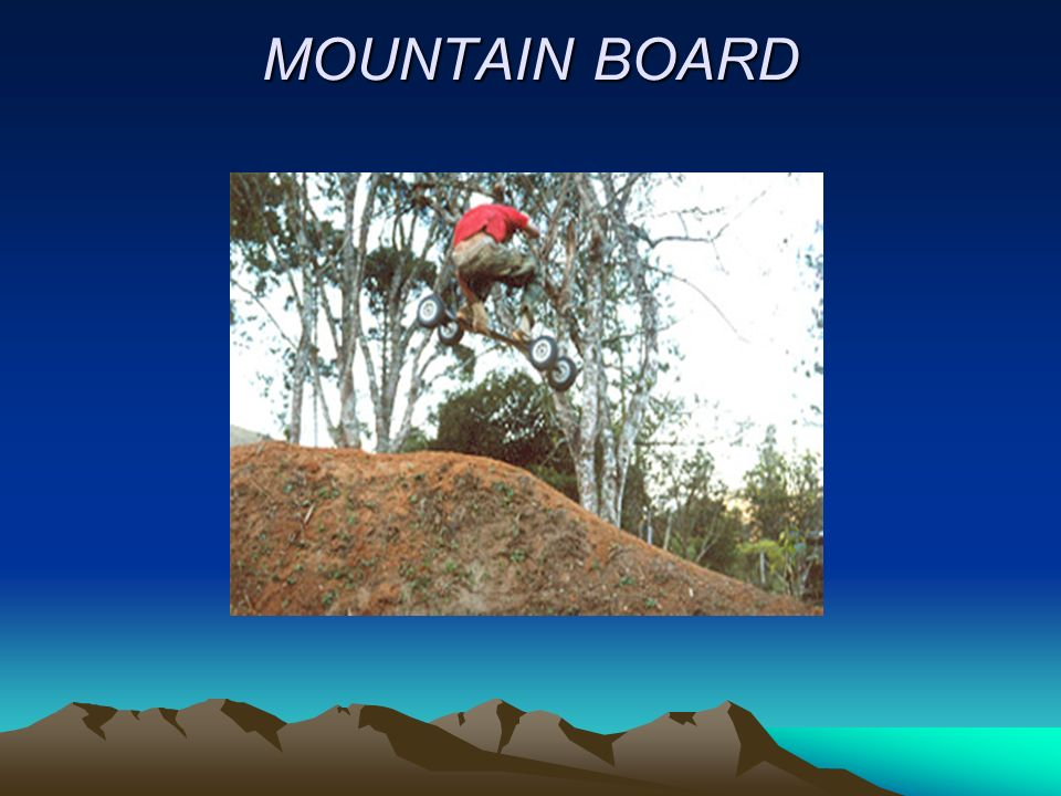 MOUNTAIN BOARD