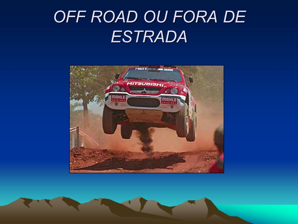 OFF ROAD OU FORA DE ESTRADA