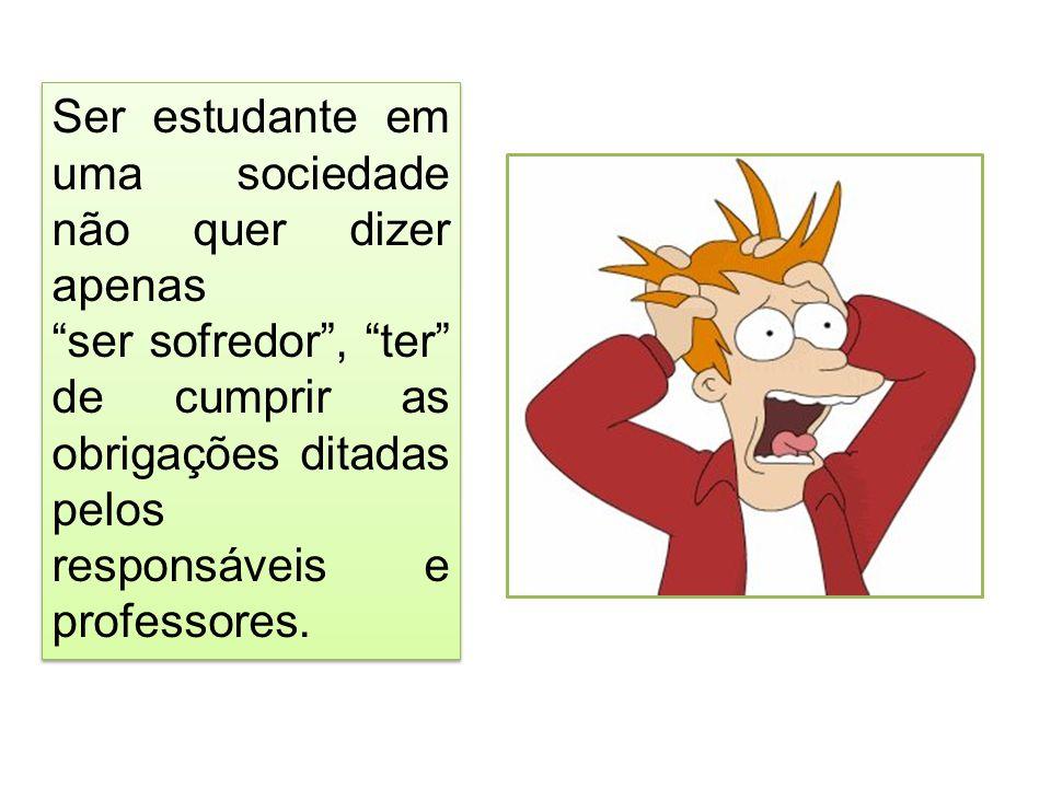 Ser estudante em uma sociedade não quer dizer apenas