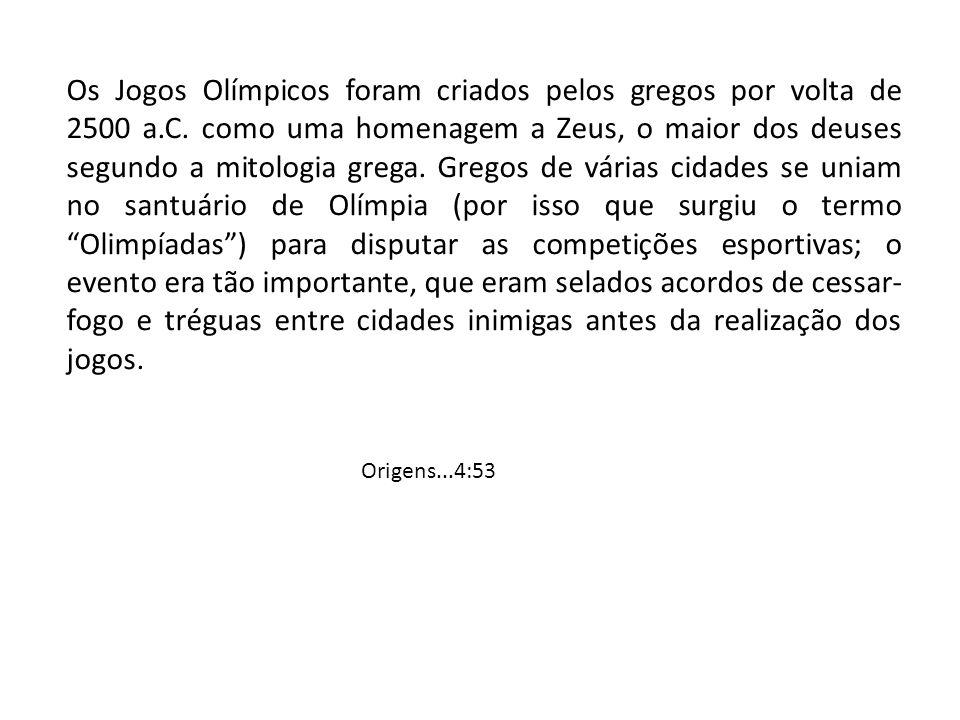 Os Jogos Olímpicos foram criados pelos gregos por volta de 2500 a. C