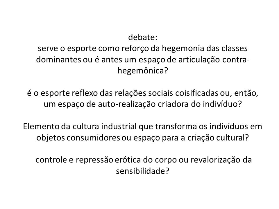debate: serve o esporte como reforço da hegemonia das classes dominantes ou é antes um espaço de articulação contra-hegemônica
