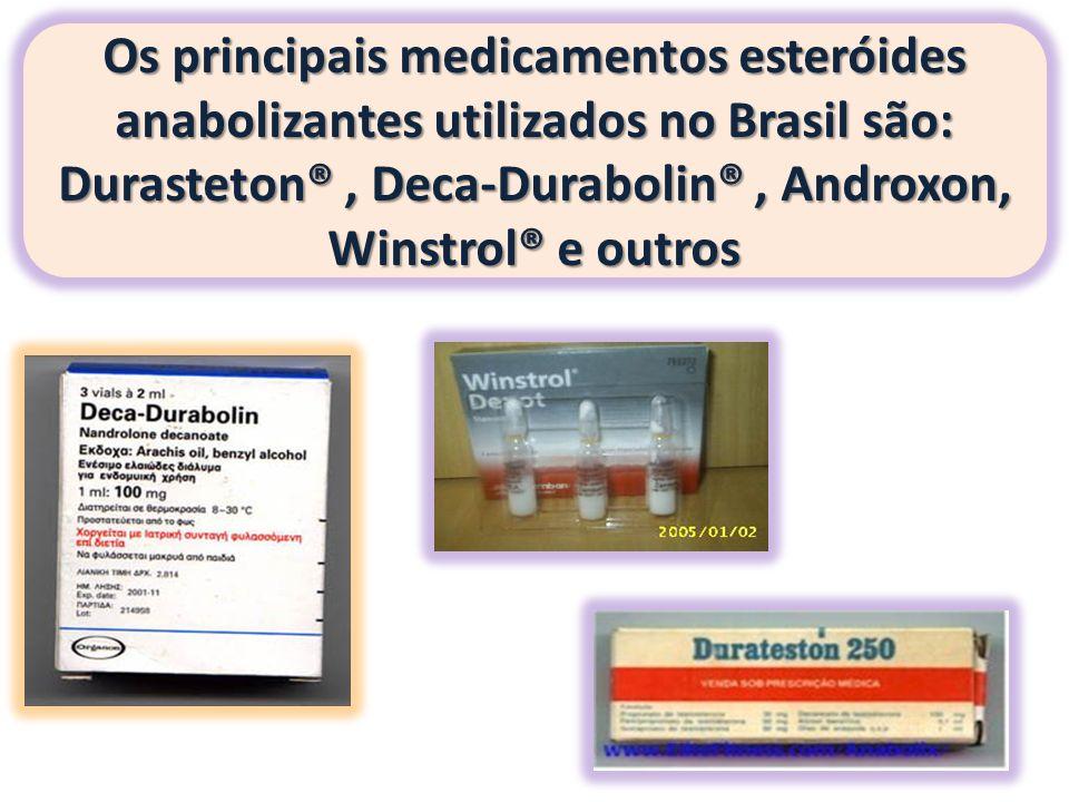 Os principais medicamentos esteróides anabolizantes utilizados no Brasil são: Durasteton® , Deca-Durabolin® , Androxon, Winstrol® e outros