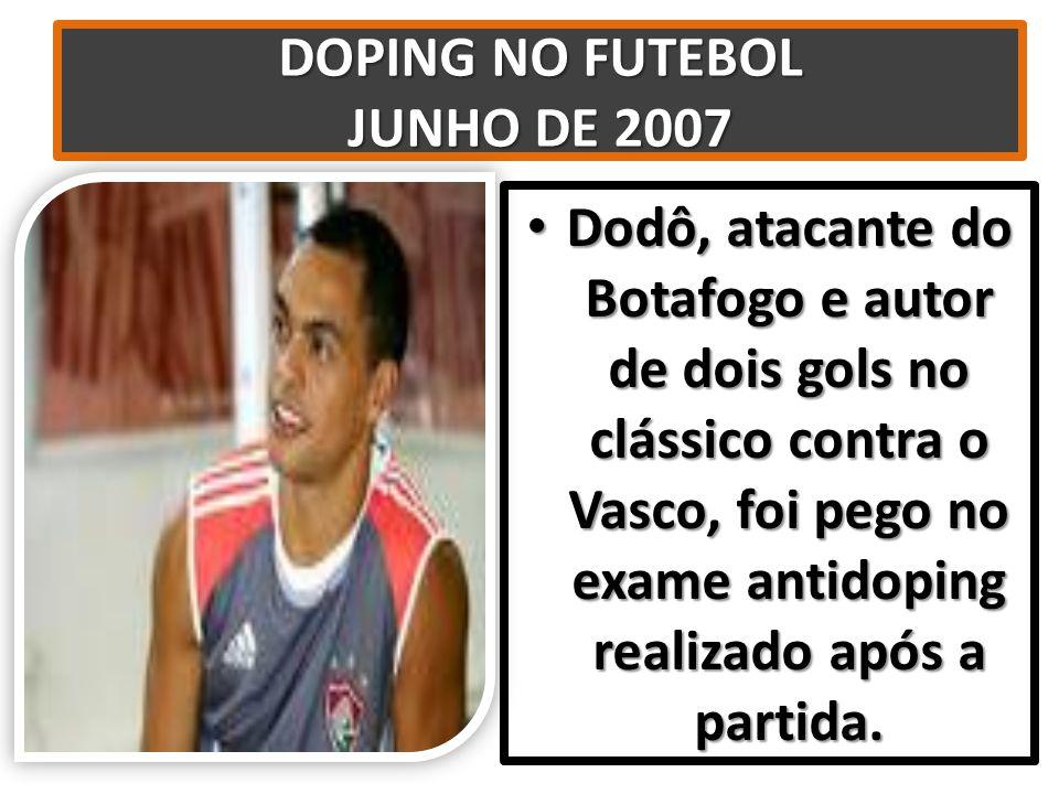 DOPING NO FUTEBOL JUNHO DE 2007