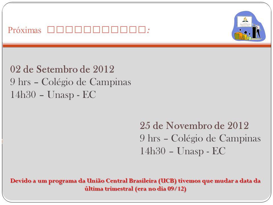 9 hrs – Colégio de Campinas 14h30 – Unasp - EC