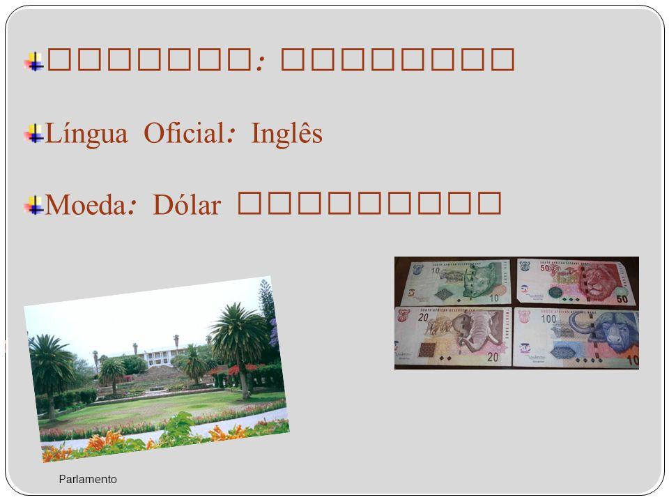 Língua Oficial: Inglês Moeda: Dólar Namibiano